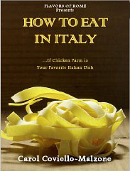How to Eat in Italy by Carol Coviello-Malzone